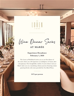 The Loren Wine Dinner Series - Experience Decadence