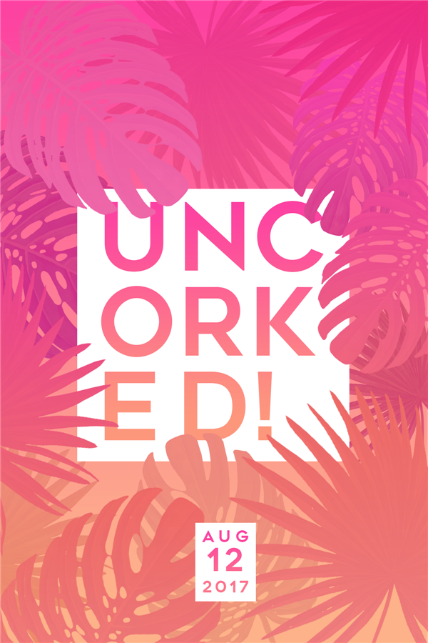 Uncorked! Summer 2017